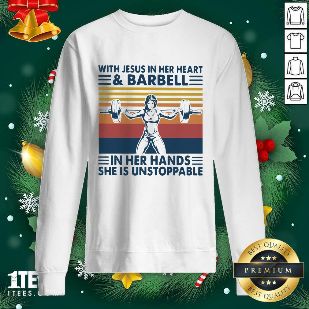 With Jesus In Her Heart And Barbell In Her Hands She Is Unstoppable Vintage Sweatshirt- Design By 1Tees.com