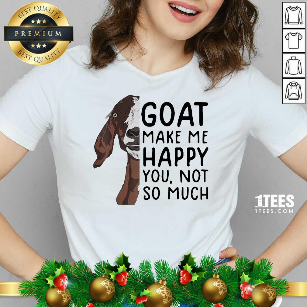 Goat Goats Make Me Happy You Not So Much V-neck- Design By 1tees.com