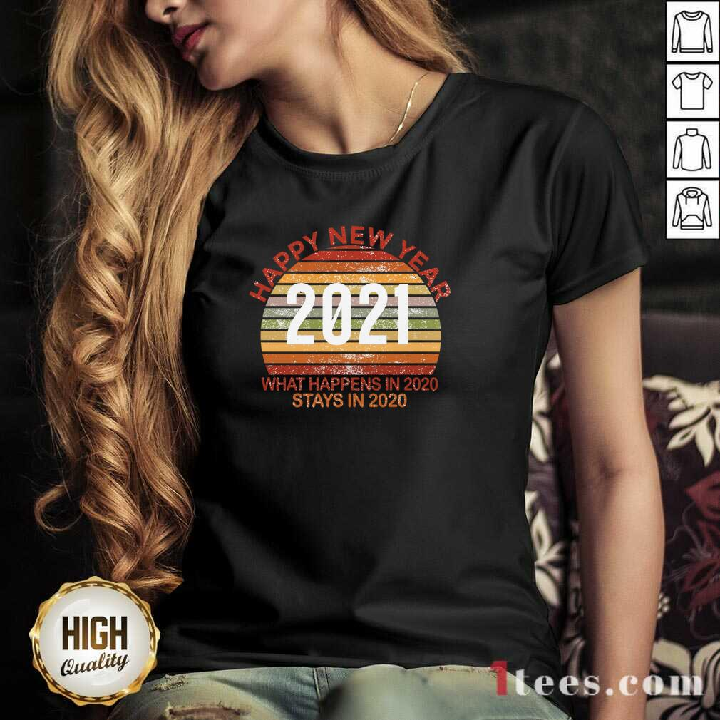 Happy New Year 2021 What Happens In 2021 Stays In 2021 Retro V-neck- Design By 1Tees.com