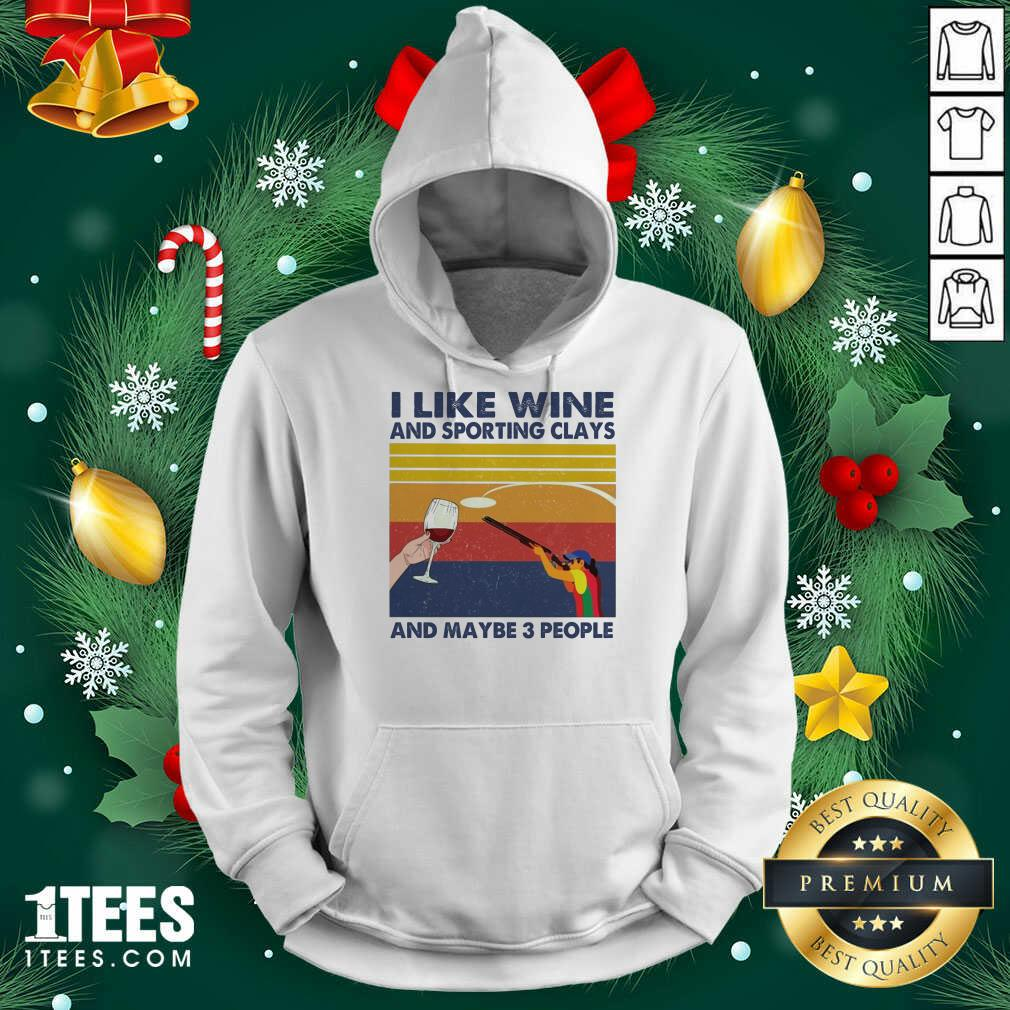 I Like Wine And Sporting Clays And Maybe People Vintage Hoodie- Design By 1Tees.com