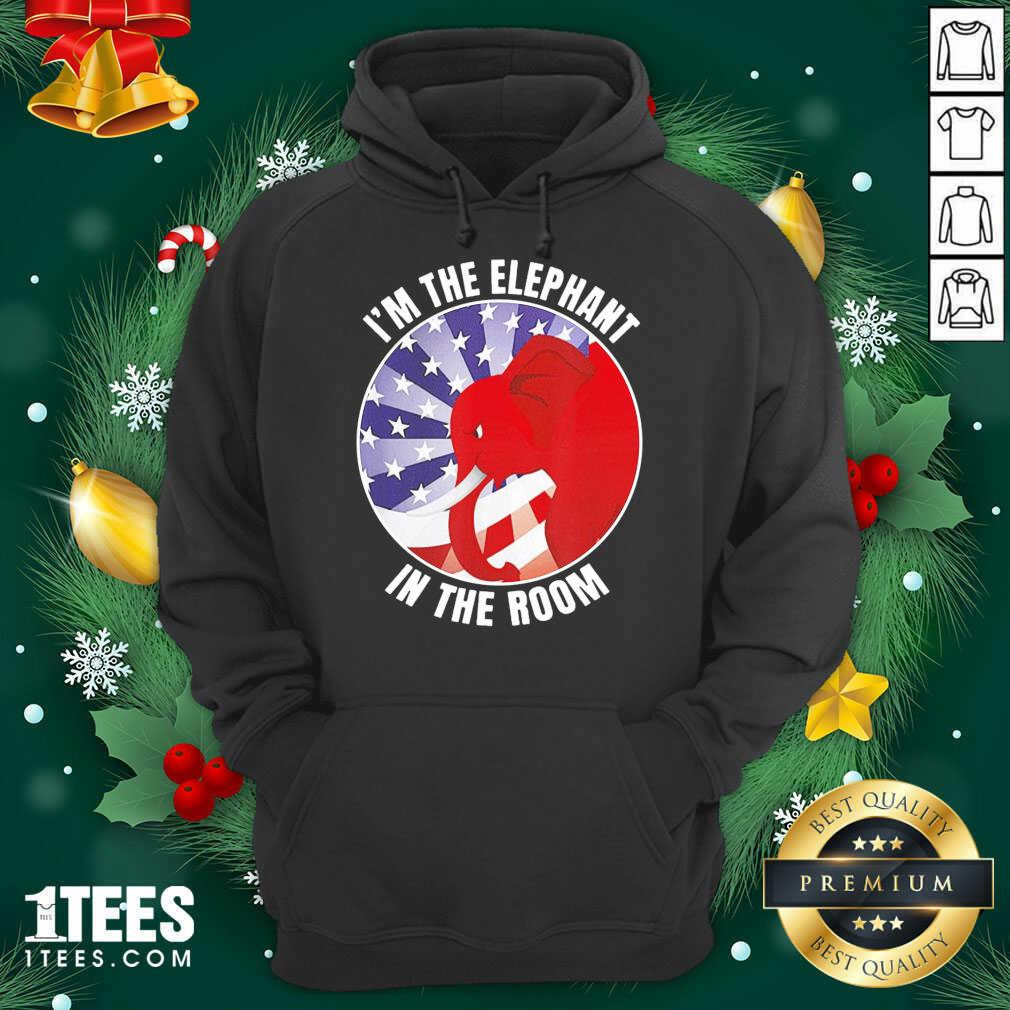 I'm The Elephant In The Room Republican Conservative Hoodie- Design By 1Tees.com