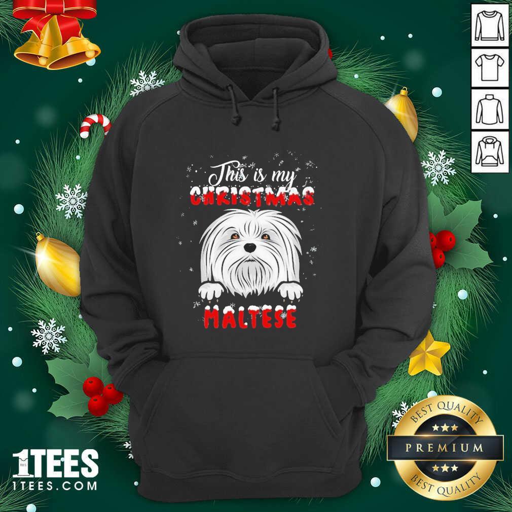 This Is My Christmas Maltese Merry Christmas Hoodie- Design By 1Tees.com
