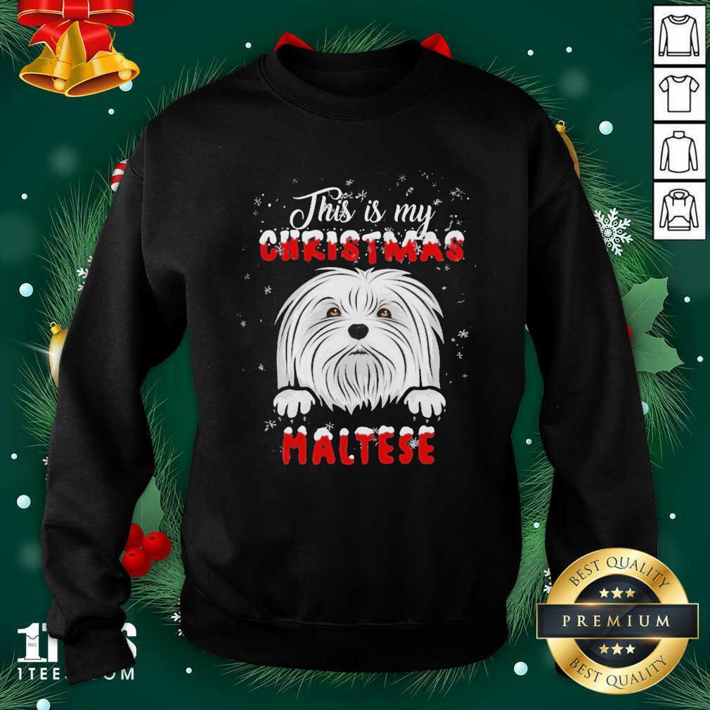 This Is My Christmas Maltese Merry Christmas Sweatshirt- Design By 1Tees.com