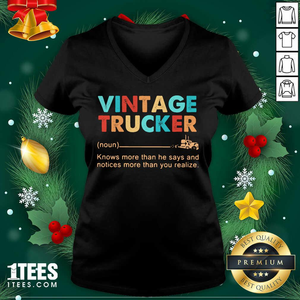 Vintage Trucker Knows More Than He Says And Notices More Than You Realize V-neck- Design By 1Tees.com