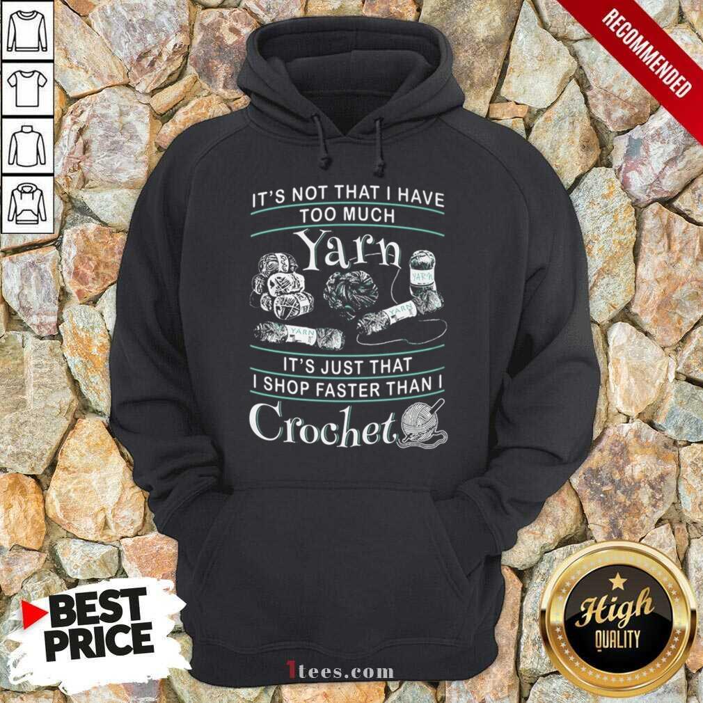 I Shop Faster Than I Crochet Hoodie- Design By 1Tees.com