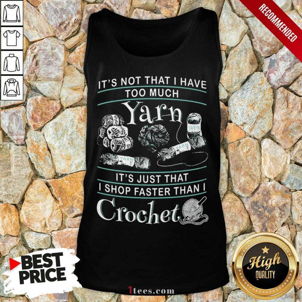 I Shop Faster Than I Crochet Tank Top- Design By 1Tees.com