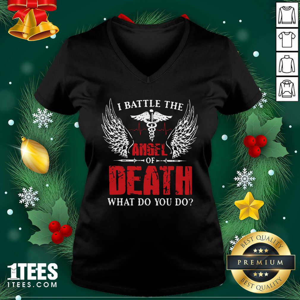 I Battle The Angel Of Death What Do You Do V-neck- Design By 1Tees.com