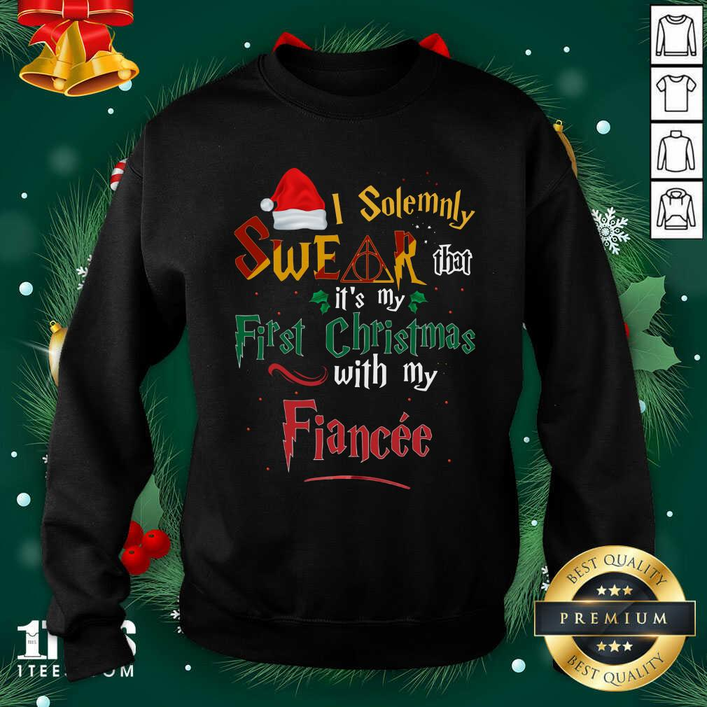 I Solemnly Swear That It's My First Christmas With My Fiance Sweatshirt- Design By 1Tees.com