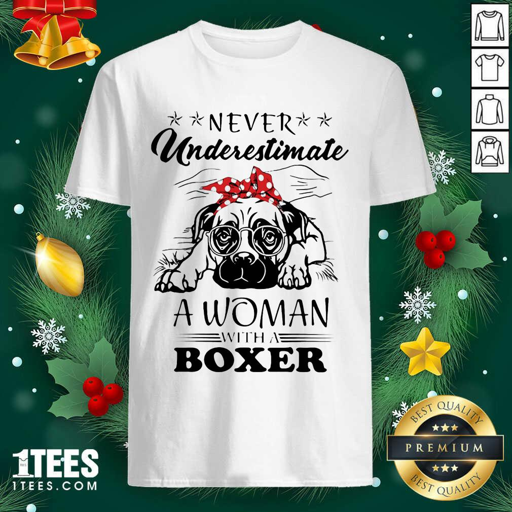 Never Underestimate A Woman With A Boxer Shirt- Design By 1tees.com