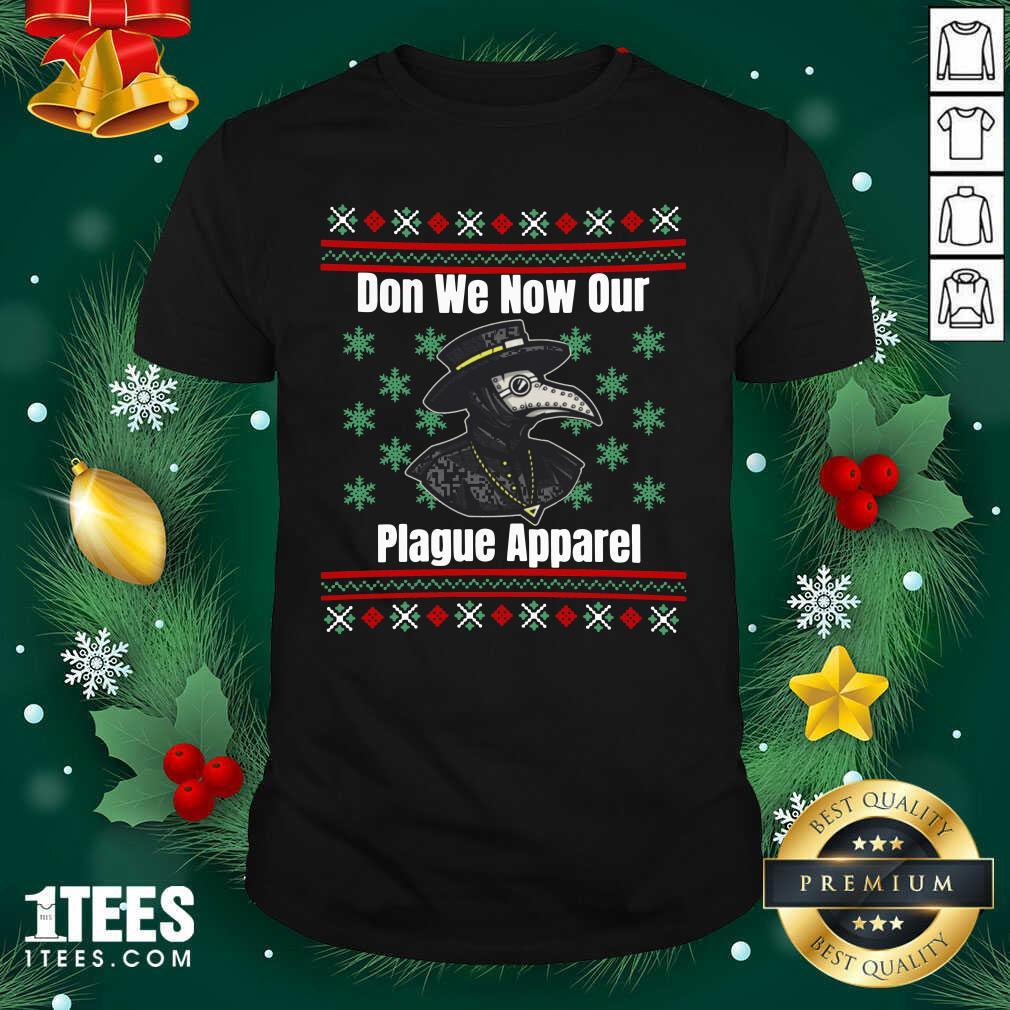 Plague Don We Now Our Plague Apparel Ugly Christmas Shirt- Design By 1Tees.com