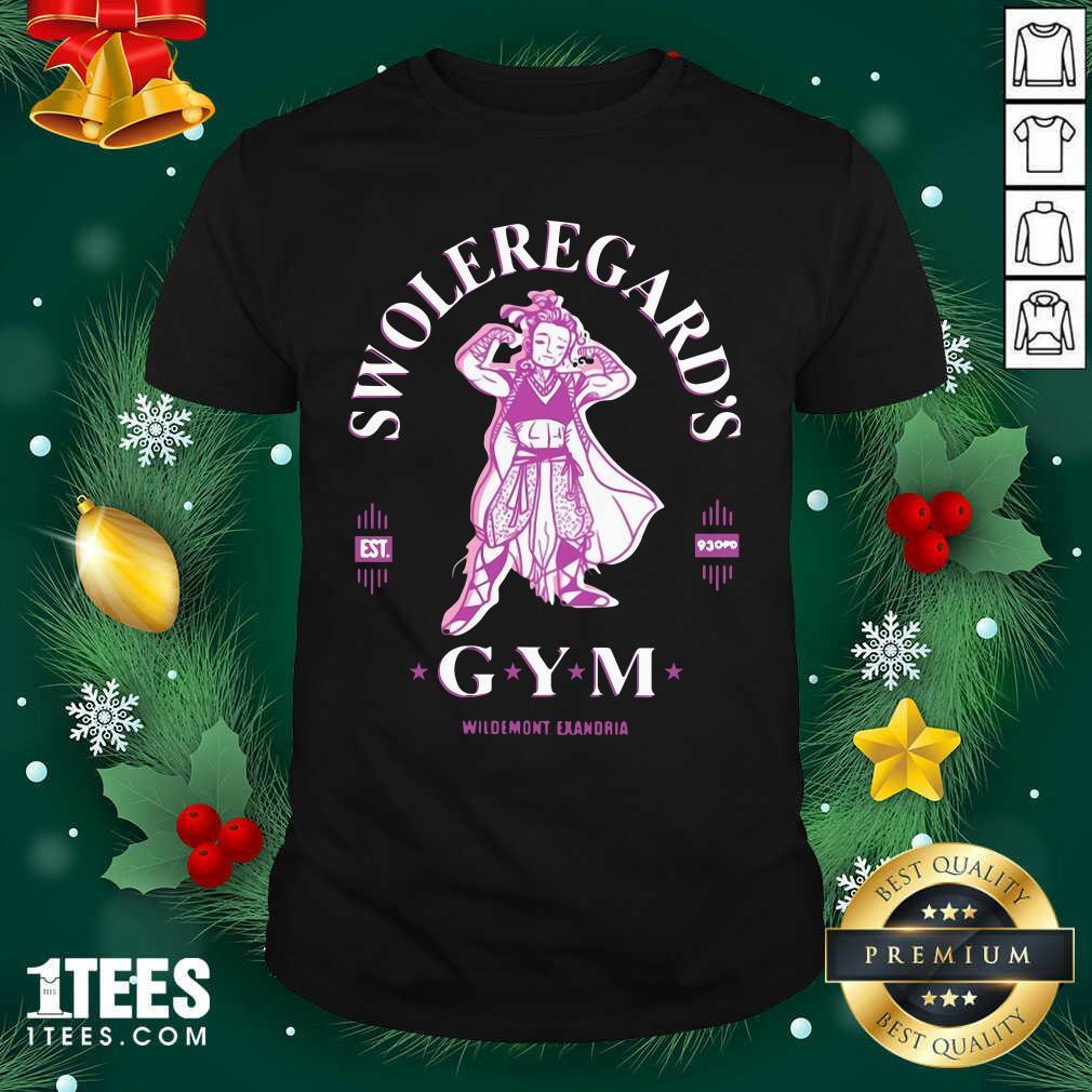 Swoleregards Gym Wildemont Exandria Shirt- Design By 1tees.com