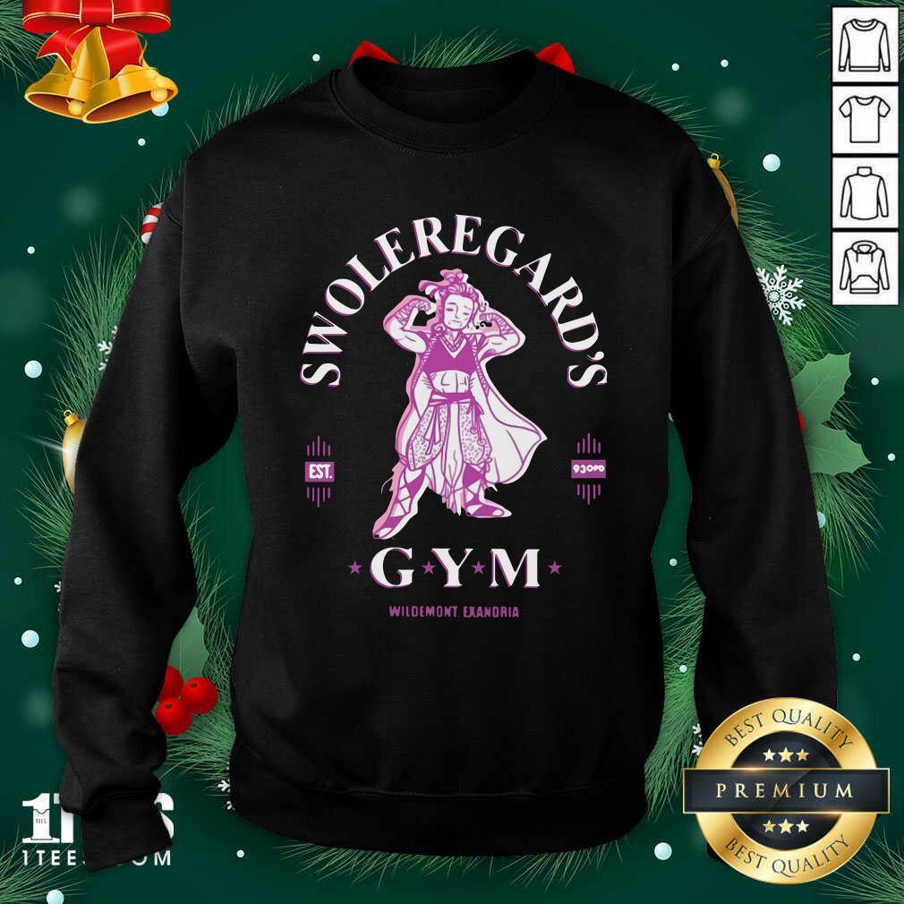 Swoleregards Gym Wildemont Exandria Sweatshirt- Design By 1tees.com