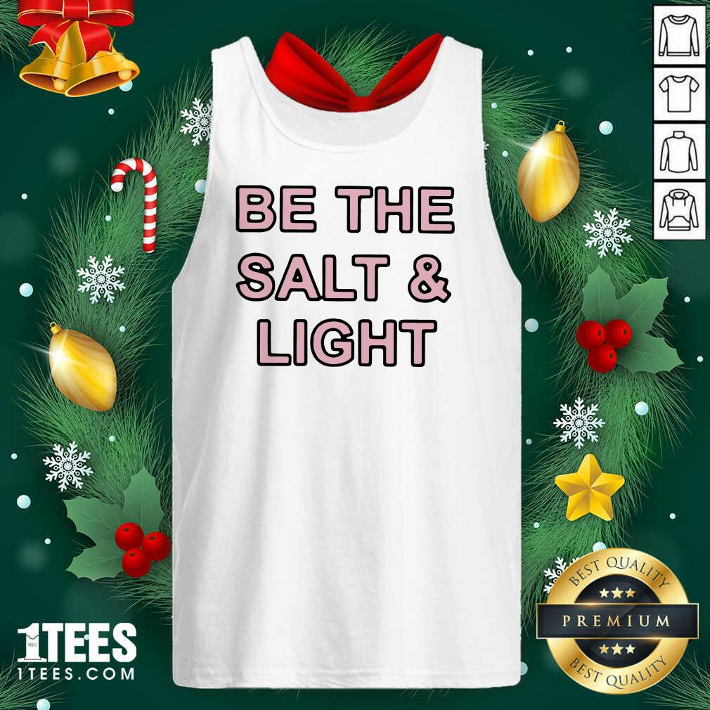 Be The Salt and Light Tank Top- Design By 1tees.com