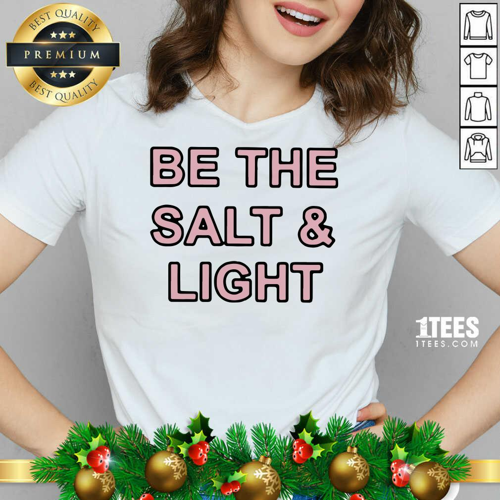 Be The Salt and Light v-neck- Design By 1Tees.com