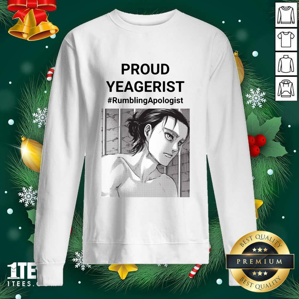 Proud Yeagerist Rumbling Apologist Sweatshirt- Design By 1tees.com