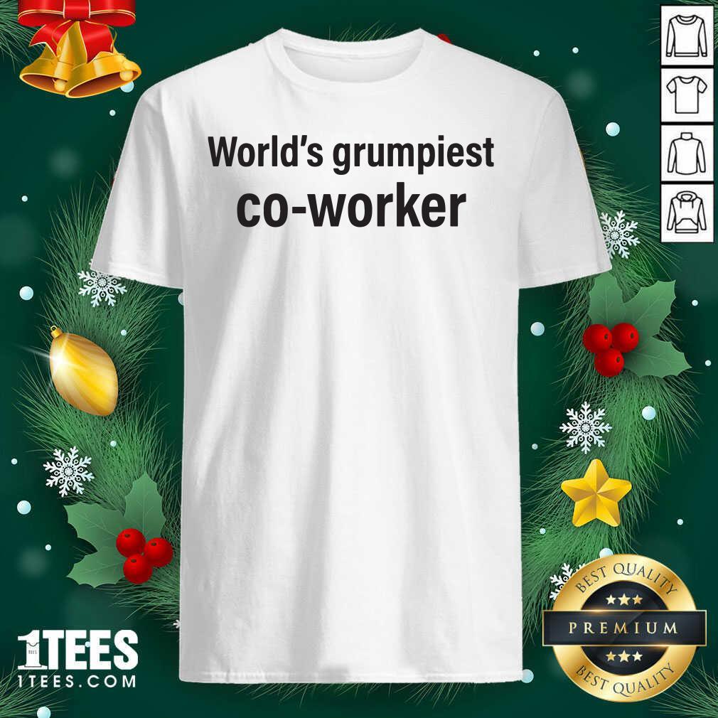 World's Grumpiest Co Worker Shirt- Design By 1Tees.com