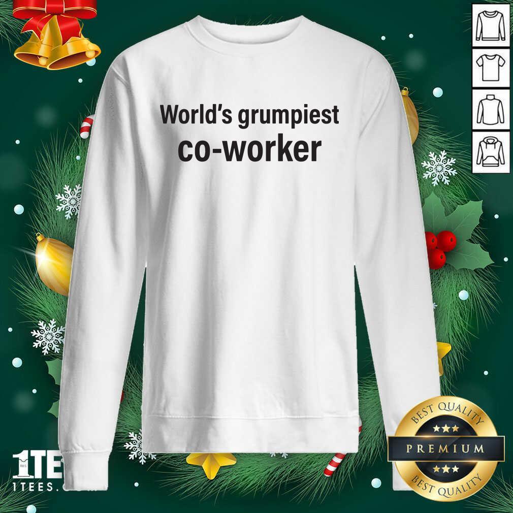 World's Grumpiest Co Worker Sweatshirt- Design By 1Tees.com