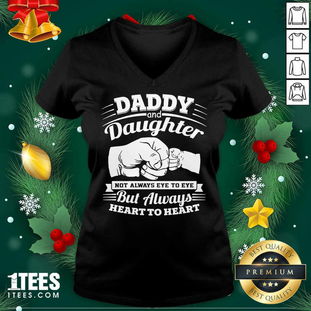 Daddy And Daughter Not Always Eye To Eye But Always Heart To Heart V-neck- Design By 1Tees.com
