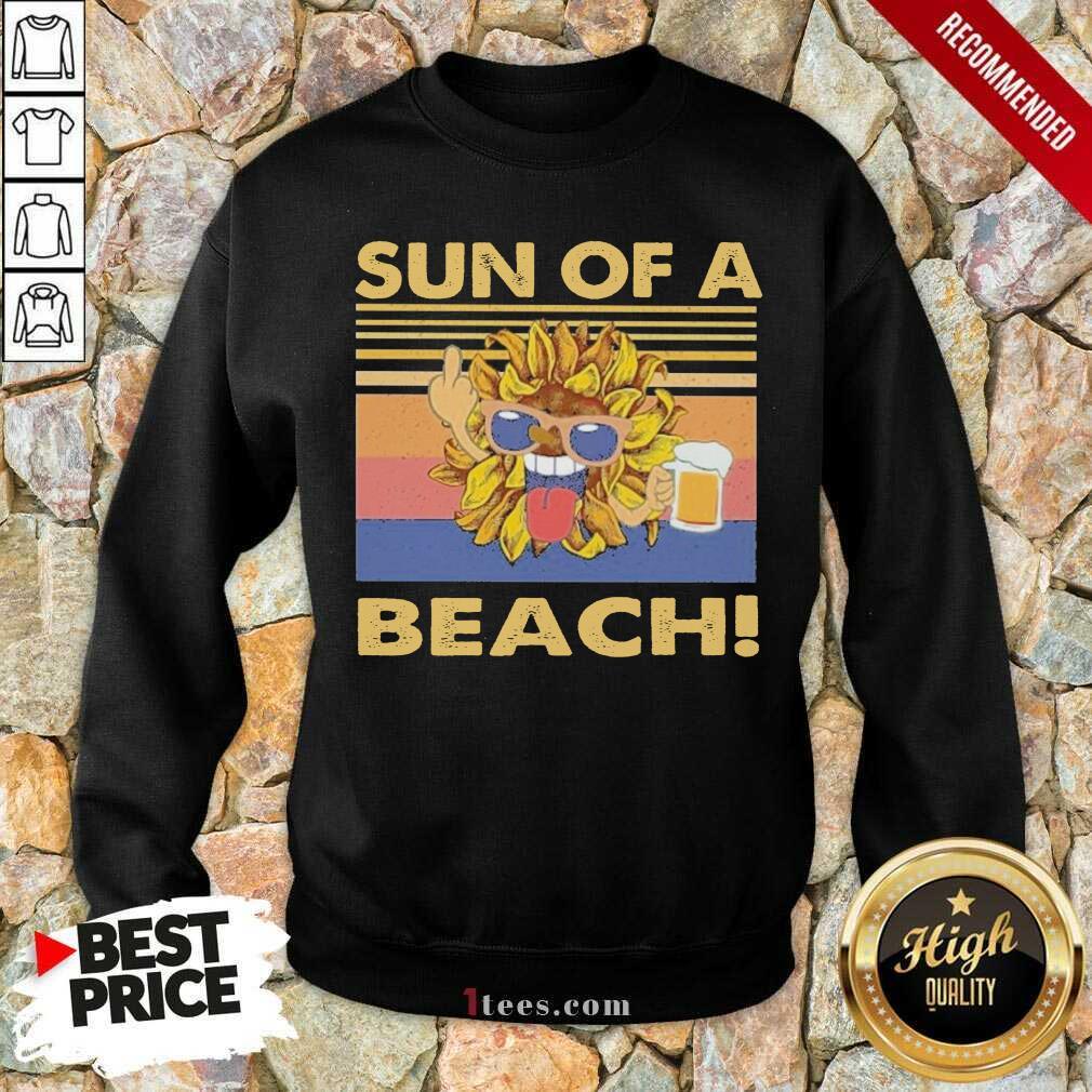 Sun Of A Beach Beer Vintage Sweatshirt- Design By 1tees.com
