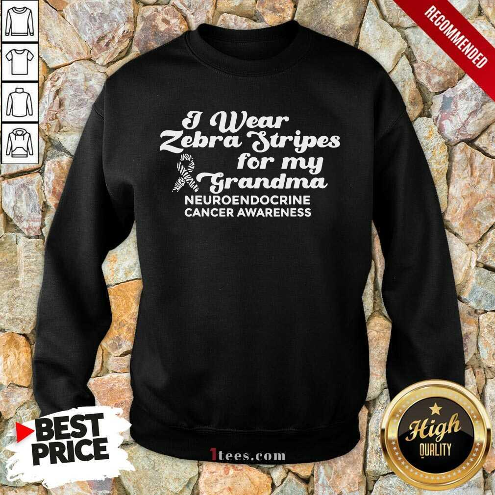 I Weat Zebra Stripes Dor My Grandma Neuroendocrine Cancer Awareness Survivor Warrior Sweatshirt- Design By 1Tees.com