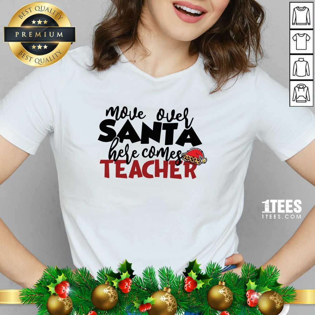Move Over Santa Here Comes Teacher V-neck- Design By 1Tees.com