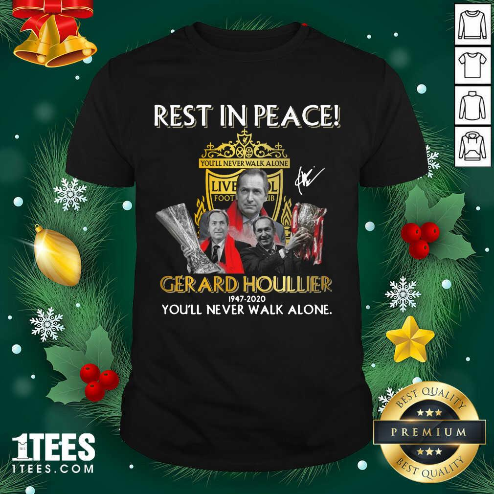 Rest In Peace Gerard Houllier 12947 2020 Liverpool Football You'll Never Walk Alone Signature Shirt- Design By 1tees.com