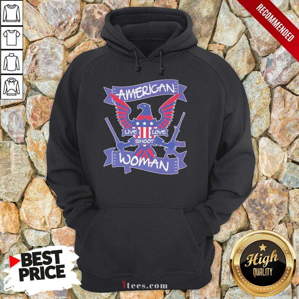 American Live Love Shoot Woman Hoodie- Design By 1Tees.com