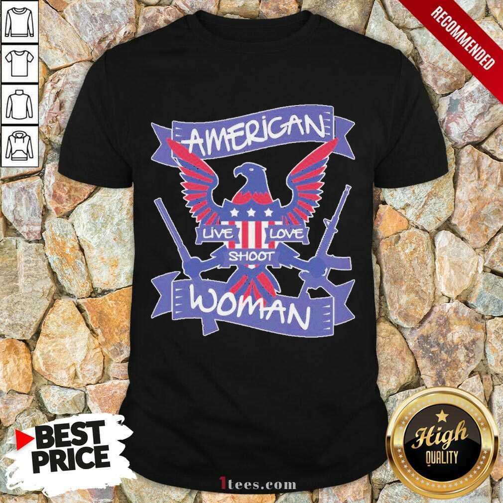 American Live Love Shoot Woman Shirt- Design By 1Tees.com
