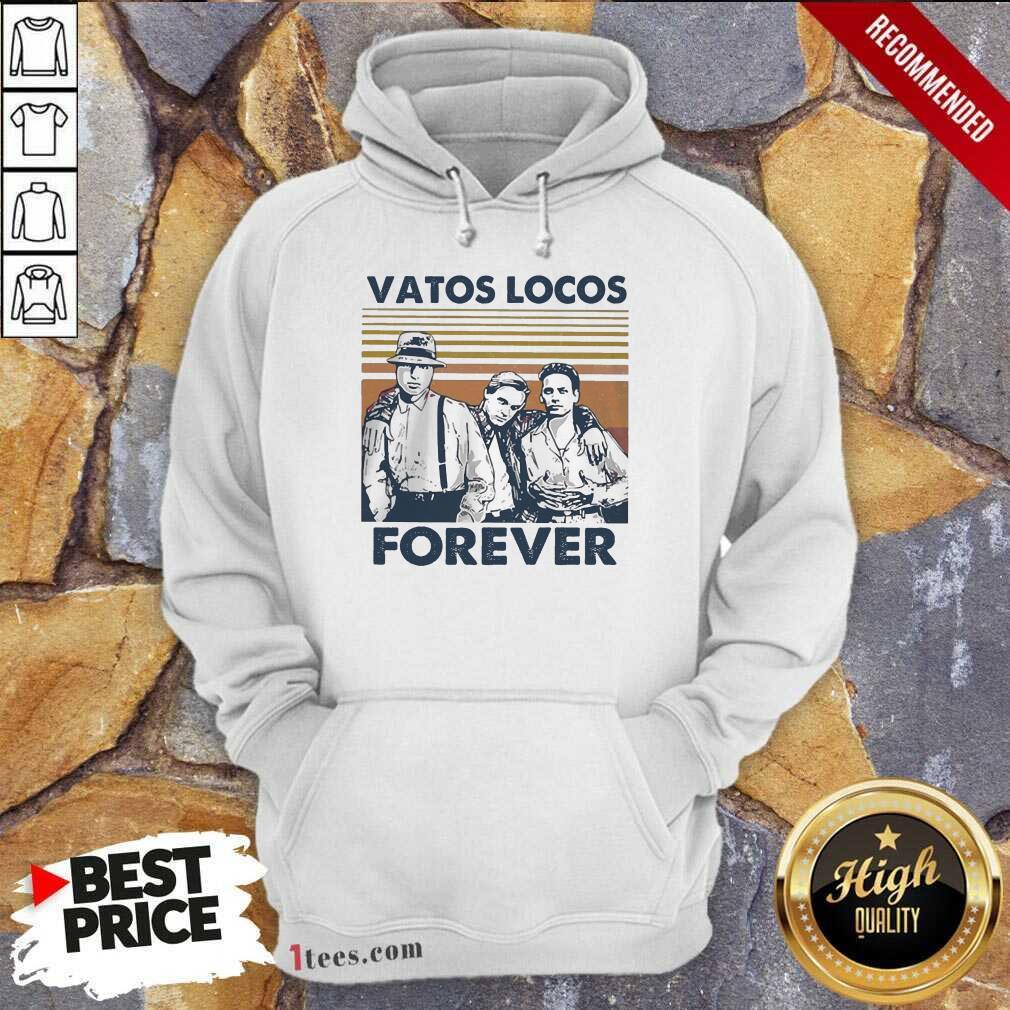 Blood In Blood Out Vatos Locos Forever Vintage Hoodie- Design By 1Tees.com