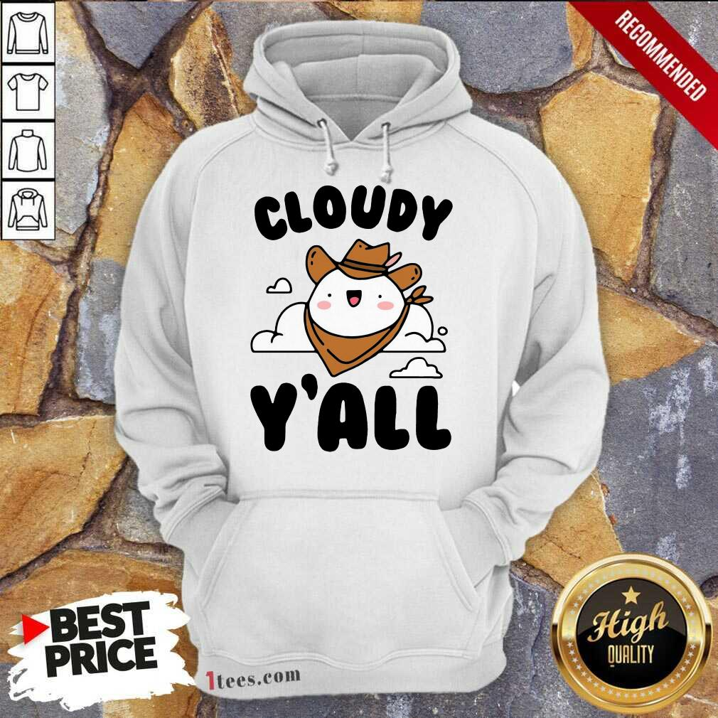Cloudy Yall Hoodie -Design By 1Tees.com