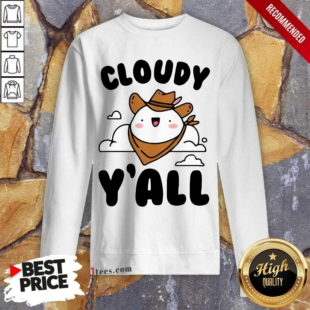 Cloudy Yall Sweatshirt-Design By 1Tees.com