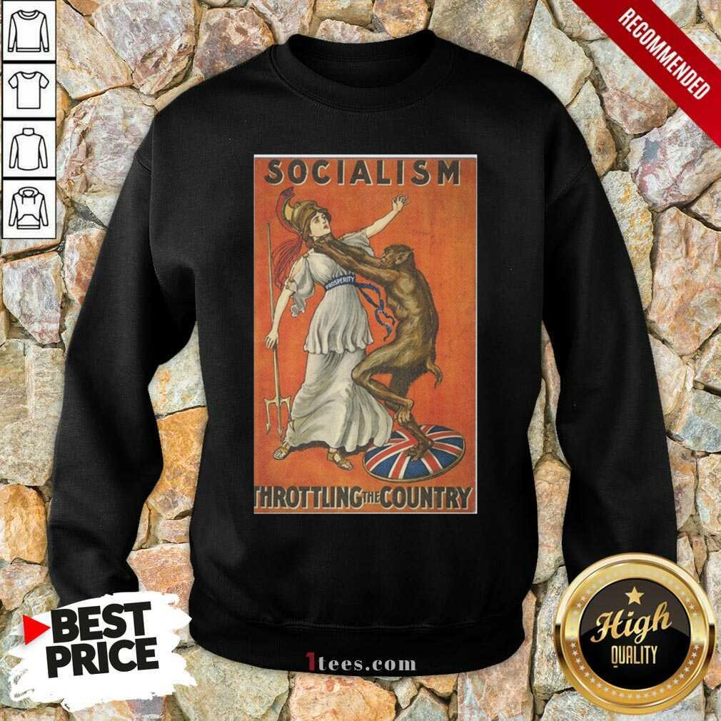 Socialism Throttling The Country Sweatshirt- Design By 1Tees.com