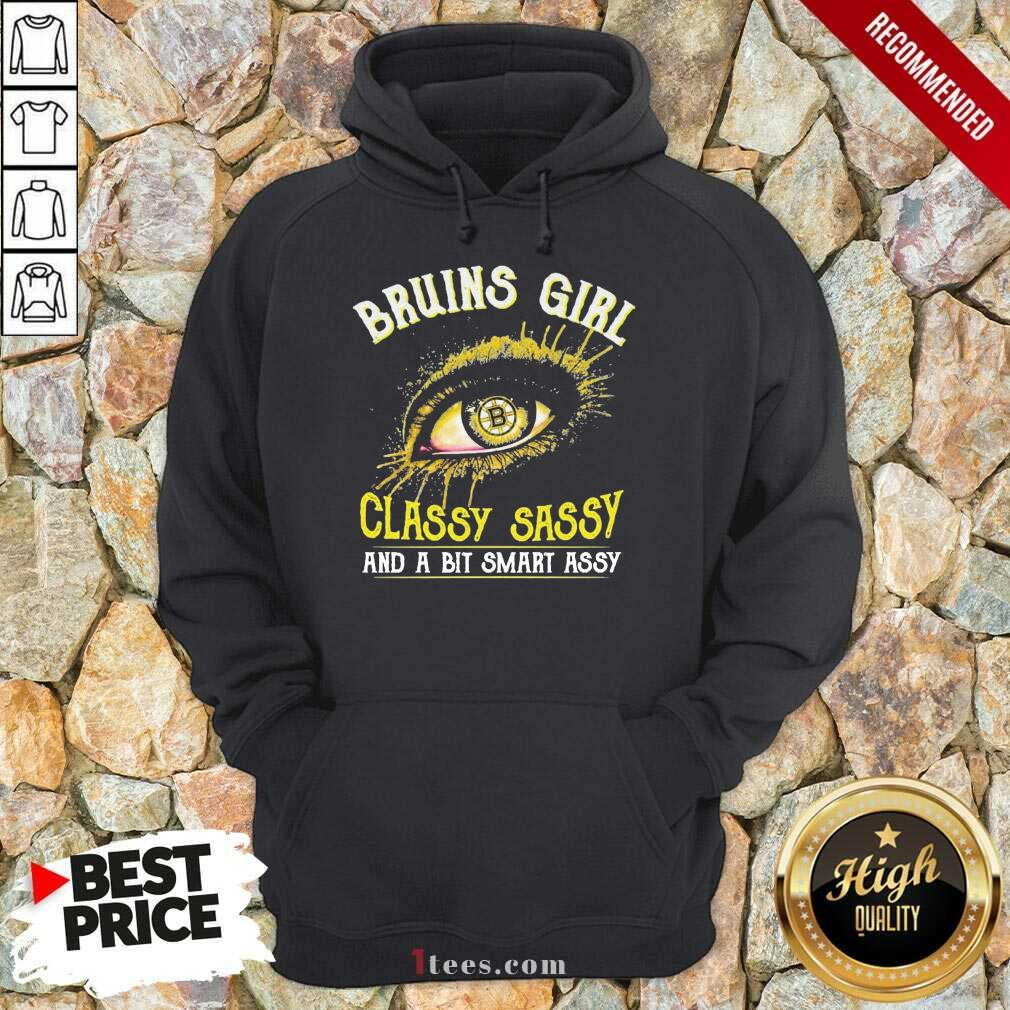 Eyes Boston Bruins Girl Classy Sassy And Bit Smart Assy Hoodie- Design By 1Tees.com