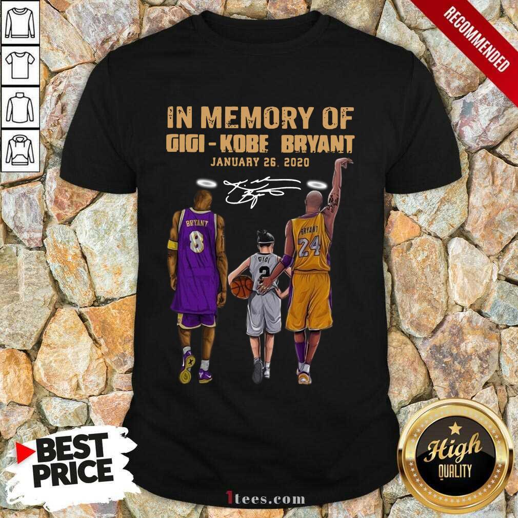 In Memory Of Gigi Kobe Bryant January 26 2020 Signature Shirt