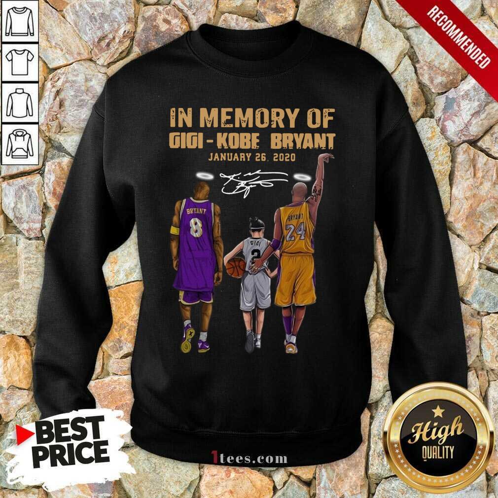 In Memory Of Gigi Kobe Bryant January 26 2020 Signature Sweatshirt