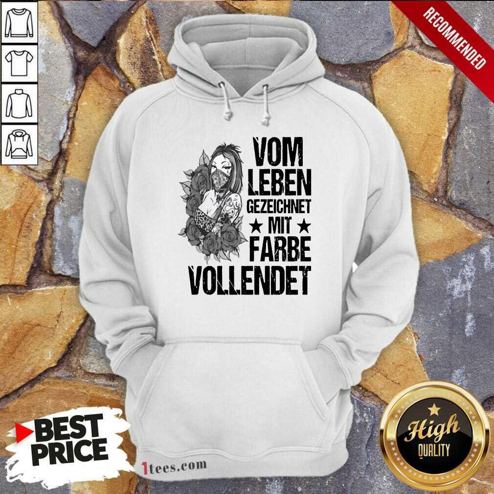 Vom Leben Gezeichnet Mit Farbe Vollendet Hoodie-Design By 1Tees.com