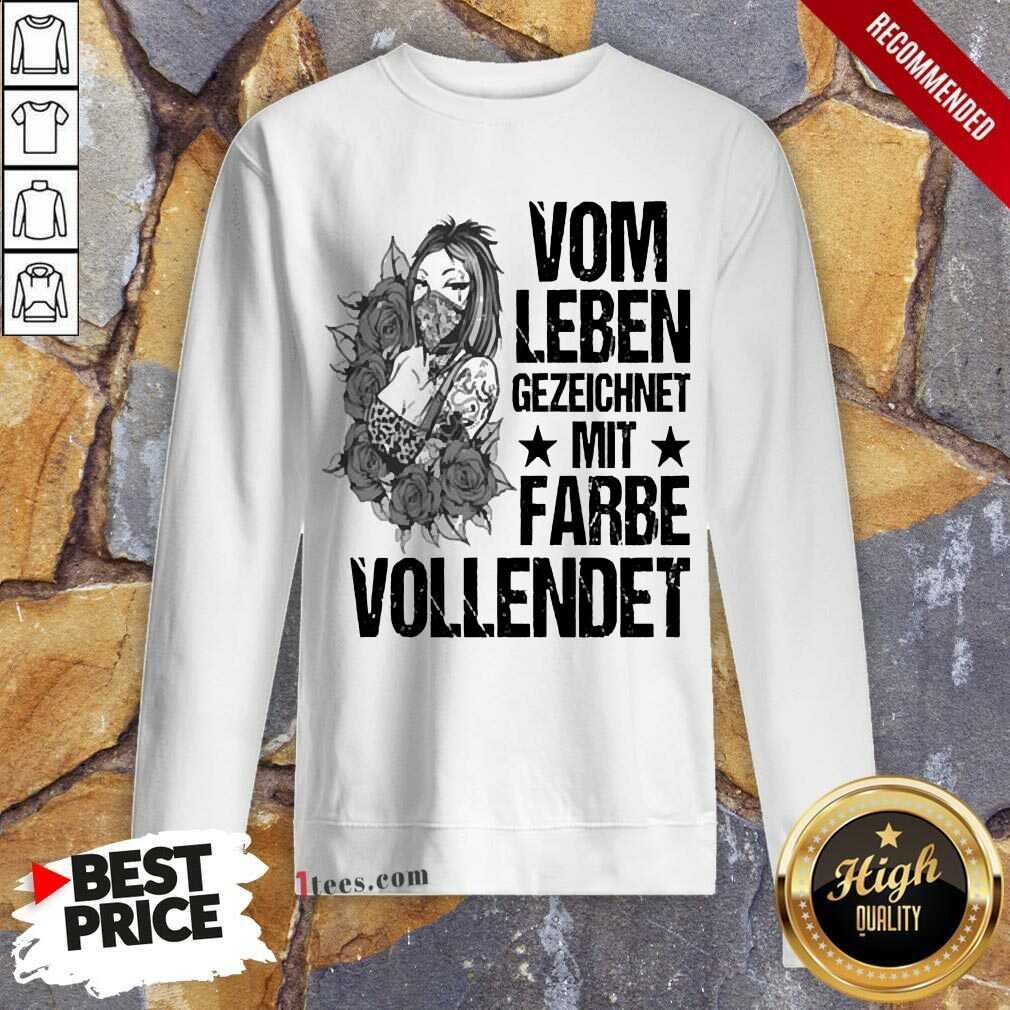 Vom Leben Gezeichnet Mit Farbe Vollendet Sweatshirt-Design By 1Tees.com