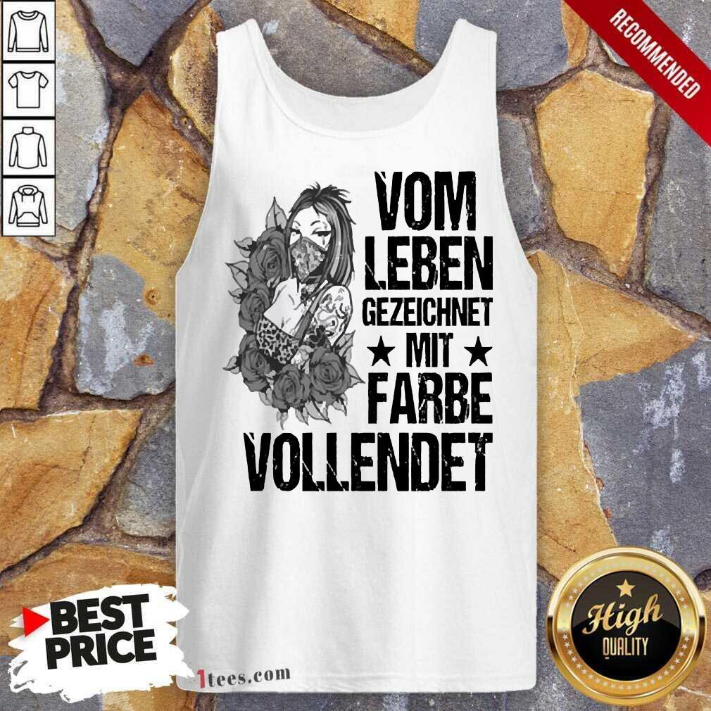 Vom Leben Gezeichnet Mit Farbe Vollendet Tank Top-Design By 1Tees.com