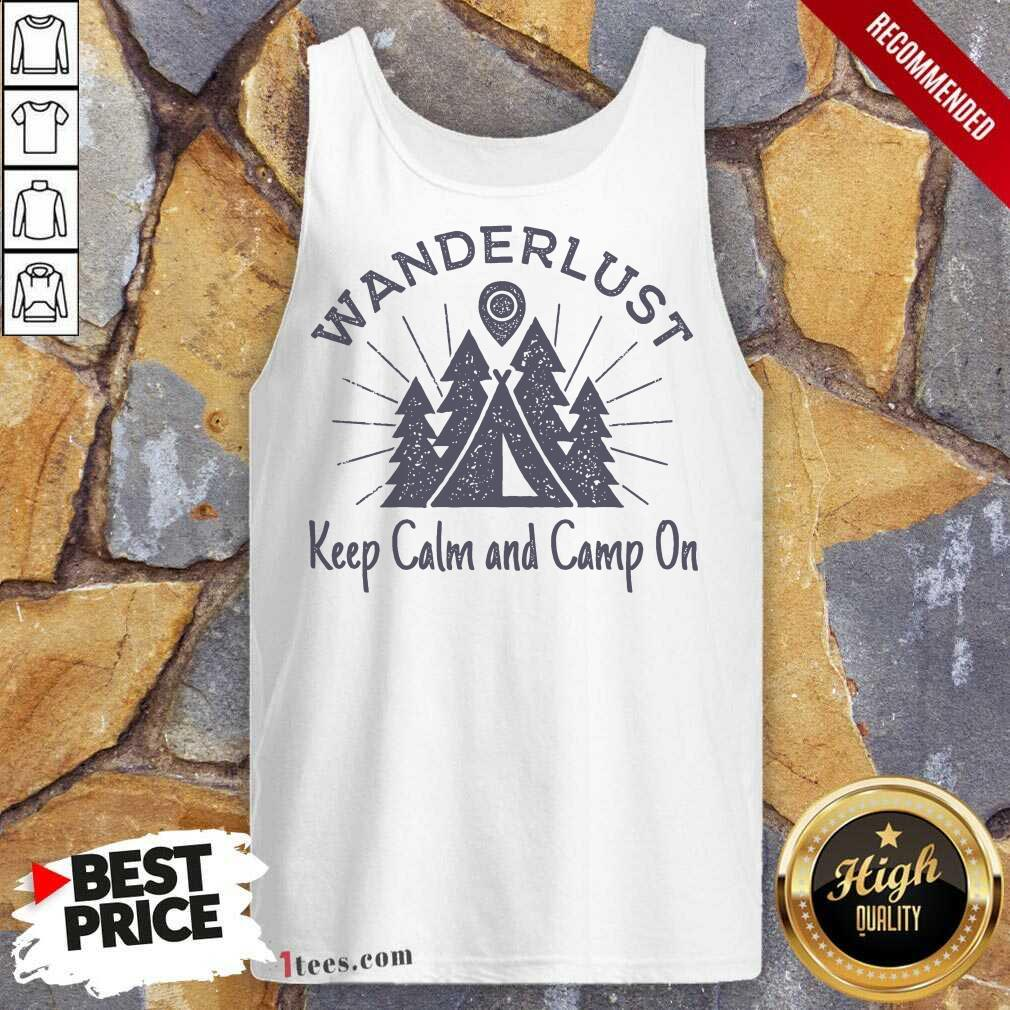 Better Wanderlust Campground Keep Calm And Camp On Tank Top- Design By 1Tees.com