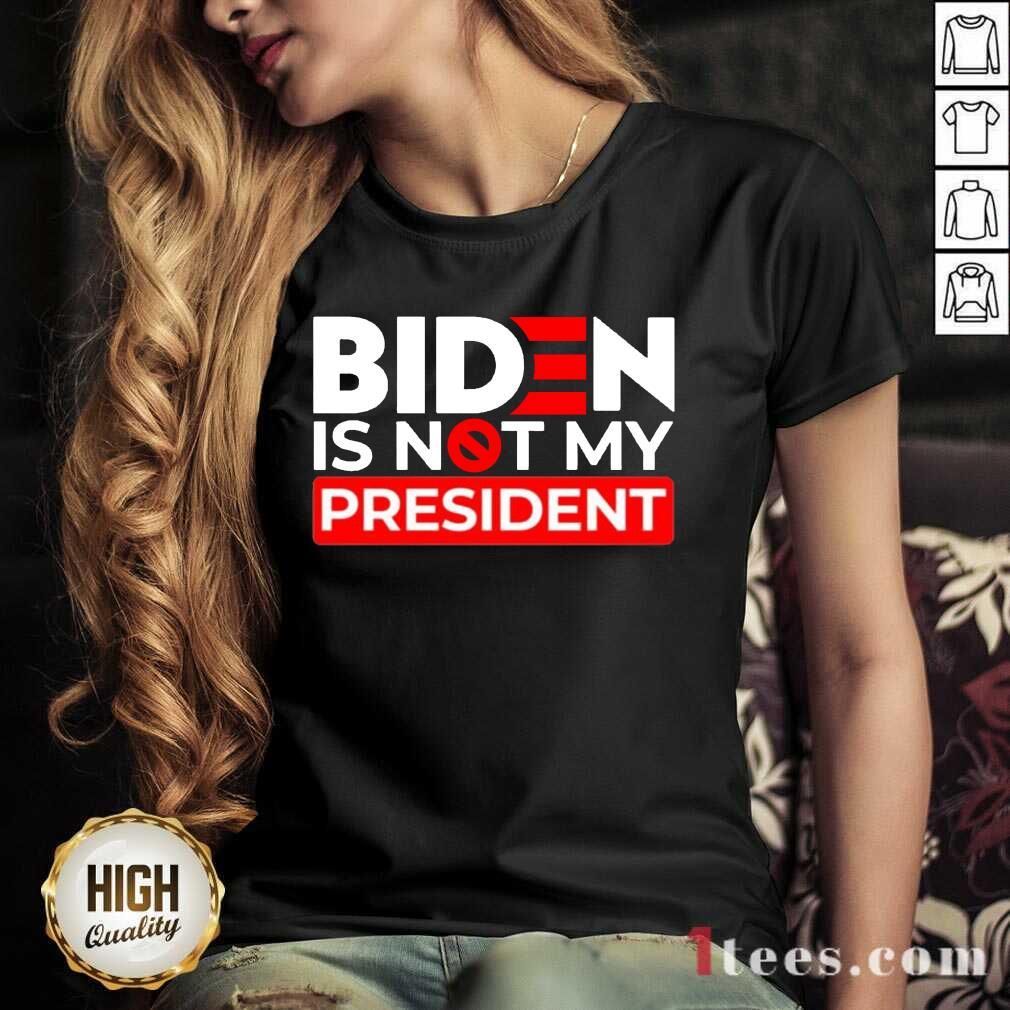 Biden Is Not My President V-neck
