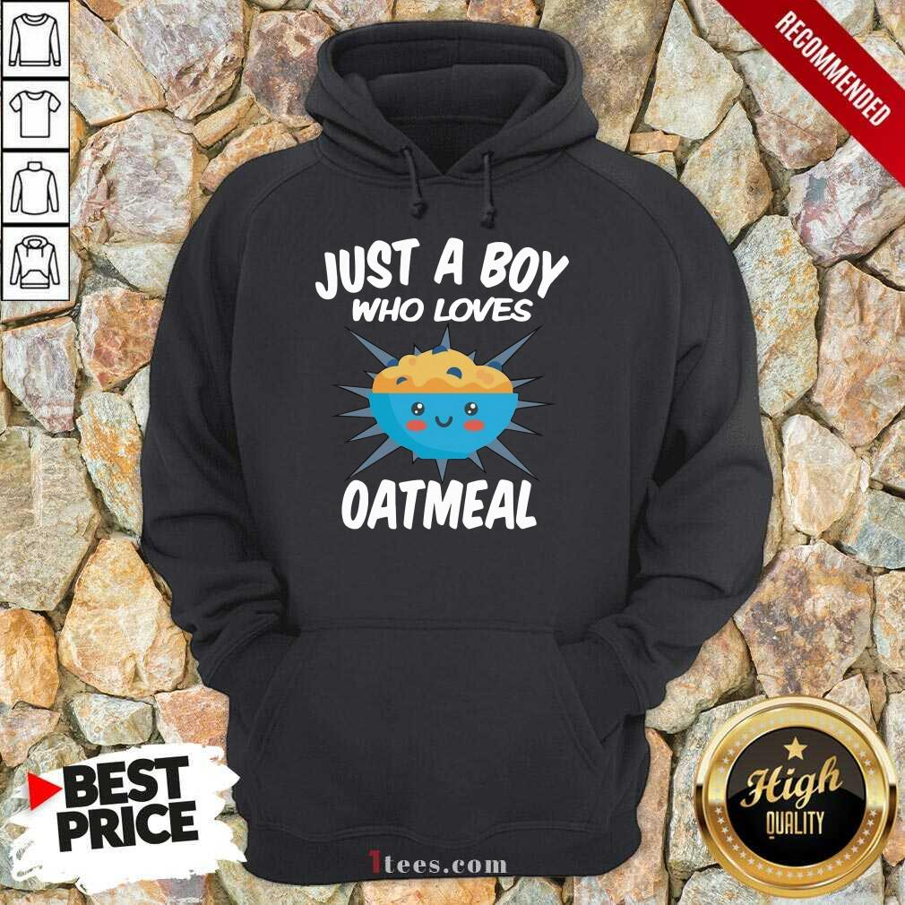 Just A Boy Who Loves Oatmeal Hoodie- Design By 1Tees.com