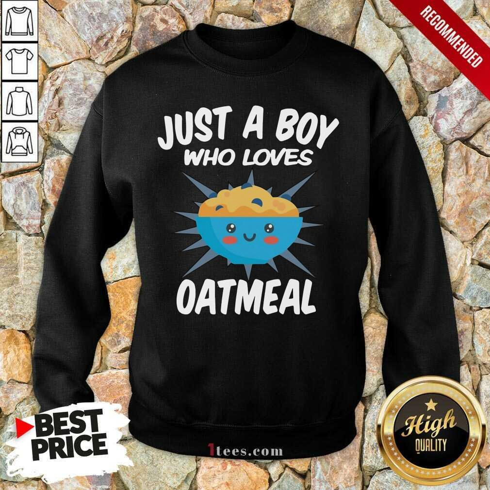 Just A Boy Who Loves Oatmeal Sweatshirt- Design By 1Tees.com