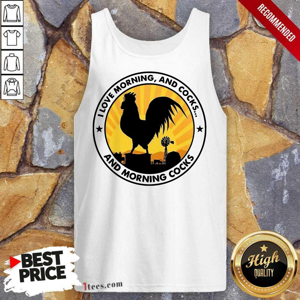 Chicken I Love Morning And Cocks And Morning Tank Top- Design By 1Tees.com