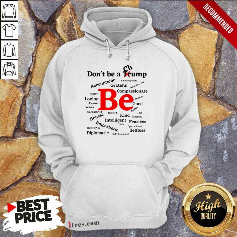 Dont Be A Trump Compassionate Honest Diplomatic Empathetic Election Hoodie- Design By 1Tees.com