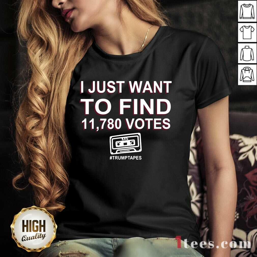 I Just Want To Find 11 780 Votes Trump Tapes V-neck- Design By 1tees.com