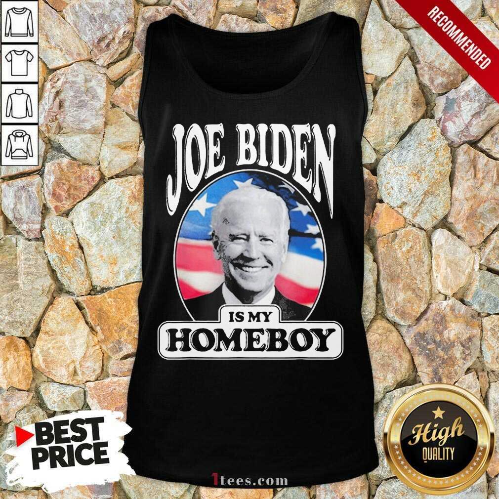 Joe Biden Is My Homeboy Tank Top