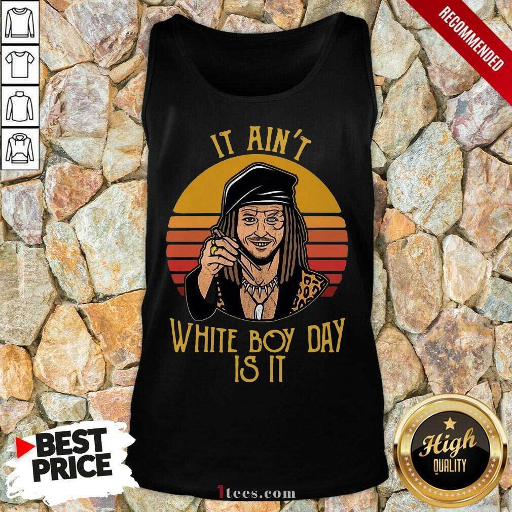 Drexl Spivey It Aint White Boy Day Is It Vintage Tank Top