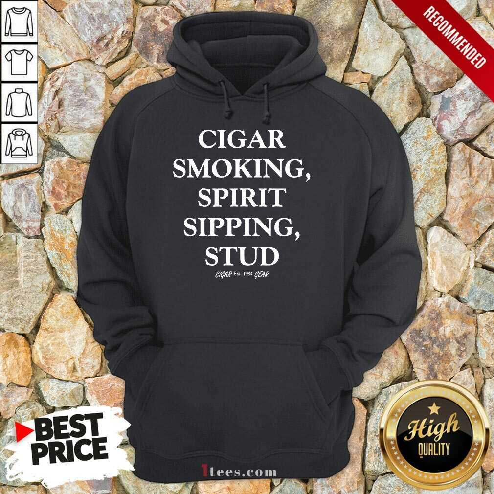 Mens Cigar Smoking Spirit Sipping Stud Funny Cigar Quotes Gift Hoodie-Design By 1Tees.com