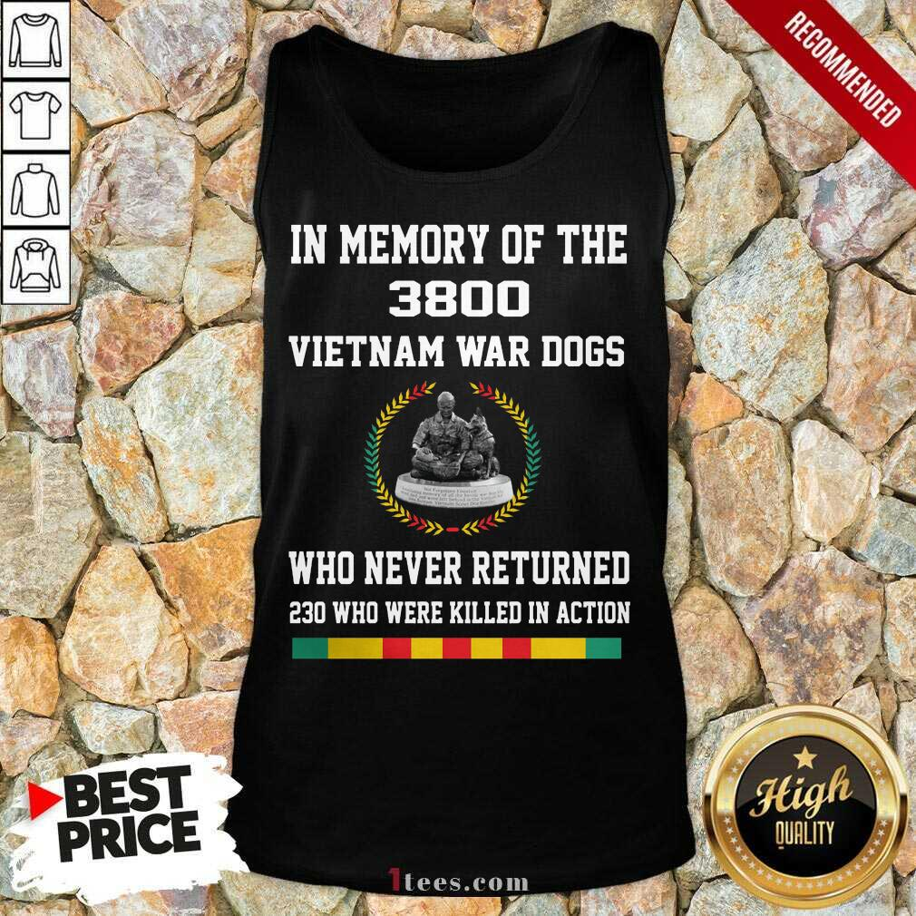 In Memory Of The 3800 Vietnam War Dogs Who Never Returned Tank Top- Design By 1Tees.com