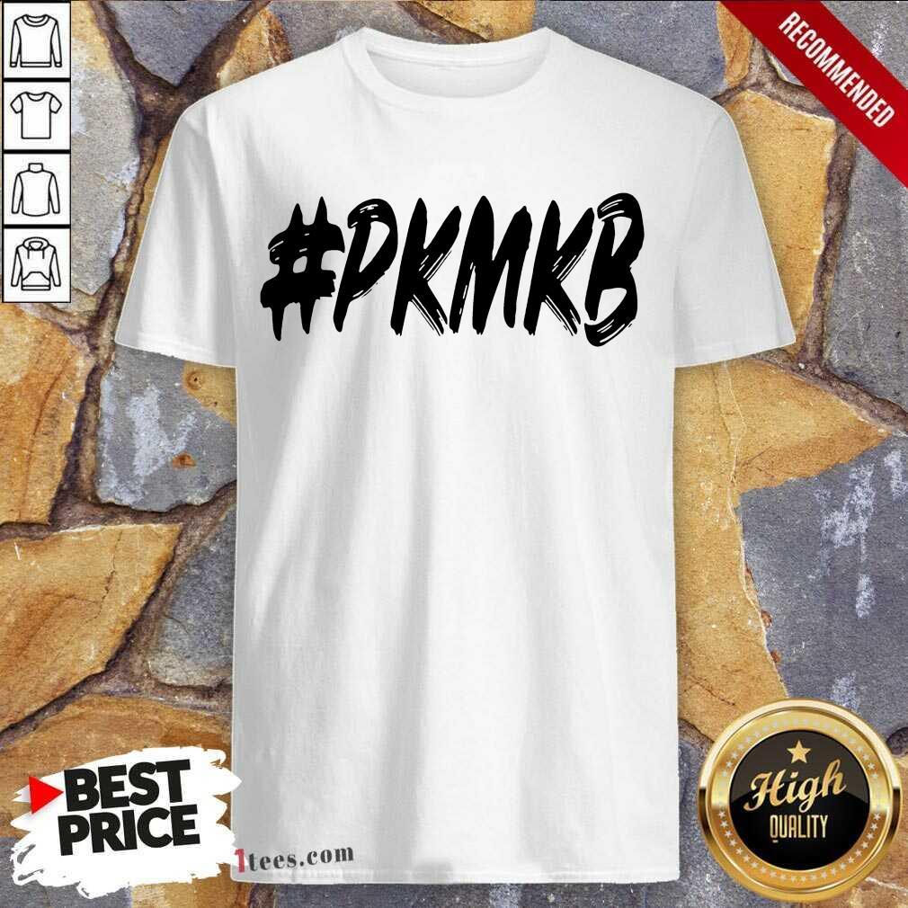 PKMKB T Shirt- Design By 1Tees.com
